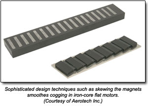 Sophisticated design techniques such as skewing the magnets smoothes cogging in iron-core flat motors. (Courtesy of Aerotech Inc.)