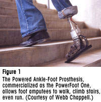 Figure 1 - The Powered Ankle-Foot Prosthesis, commercialized as the PowerFoot One, allows foot amputees to walk, climb stairs, even run. Courtesy of Webb Chappell.)